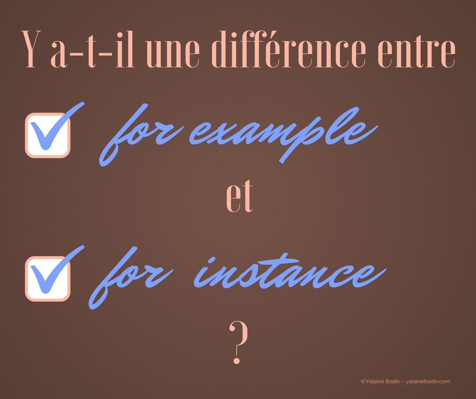 for example et for instance : quelle différence ? – Le coin langues