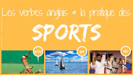 Play, do, go : les verbes pour parler des sports en anglais. Lequel choisir ?