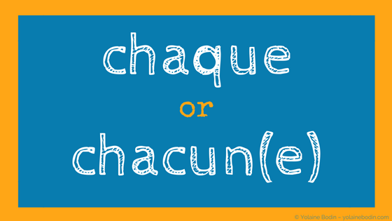 "Learn the difference between the French words ""chaque"" and ""chacun, chacune"""