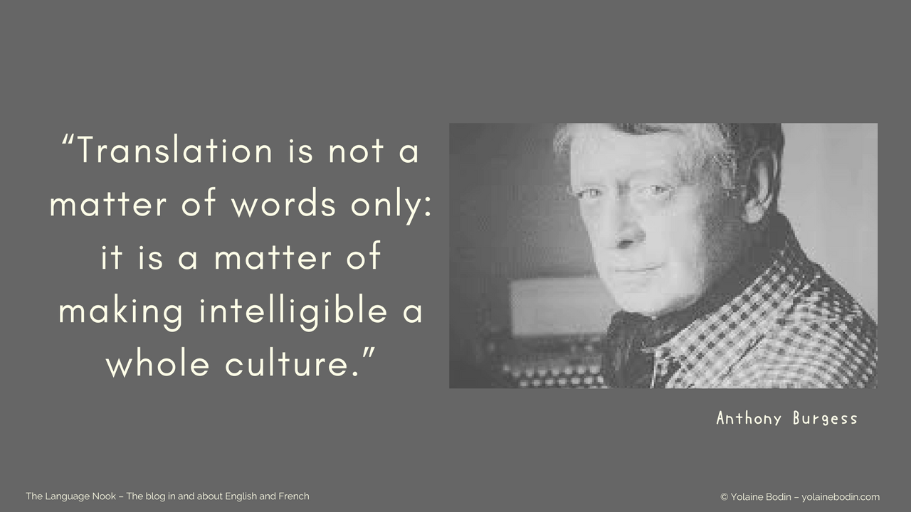 Anthony Burgess - Quote about translation