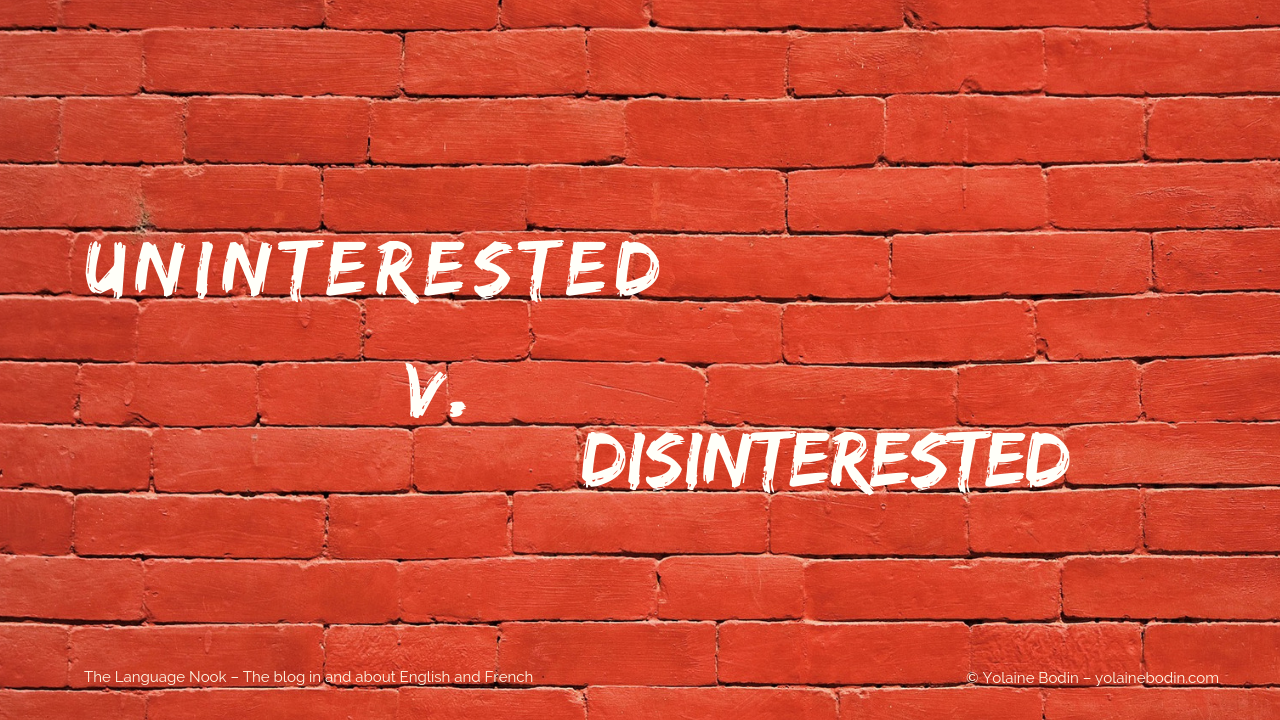 uninterested versus disinterested