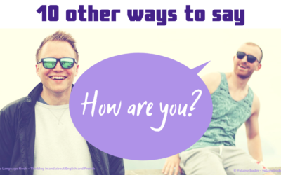 """10 other ways to say """"How are you?"""""""