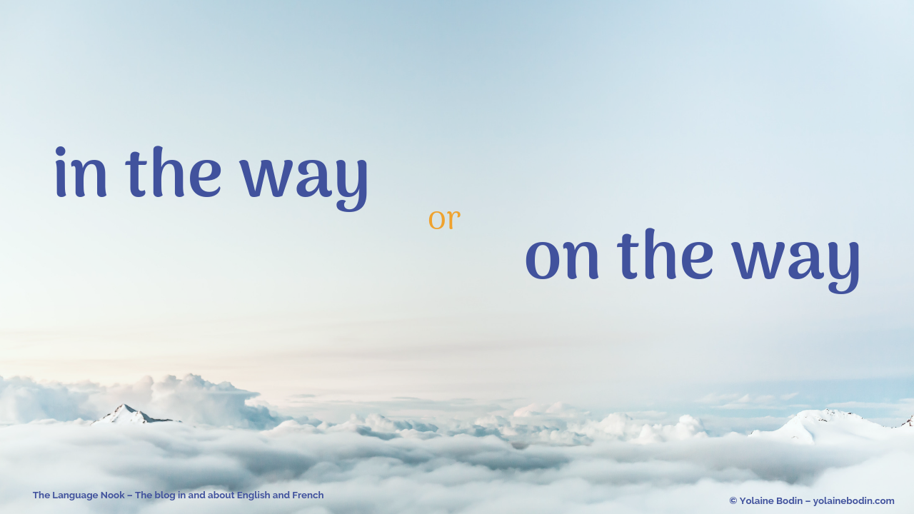 The difference between in the way and on the way explained in the Language Nook - Yolaine Bodin