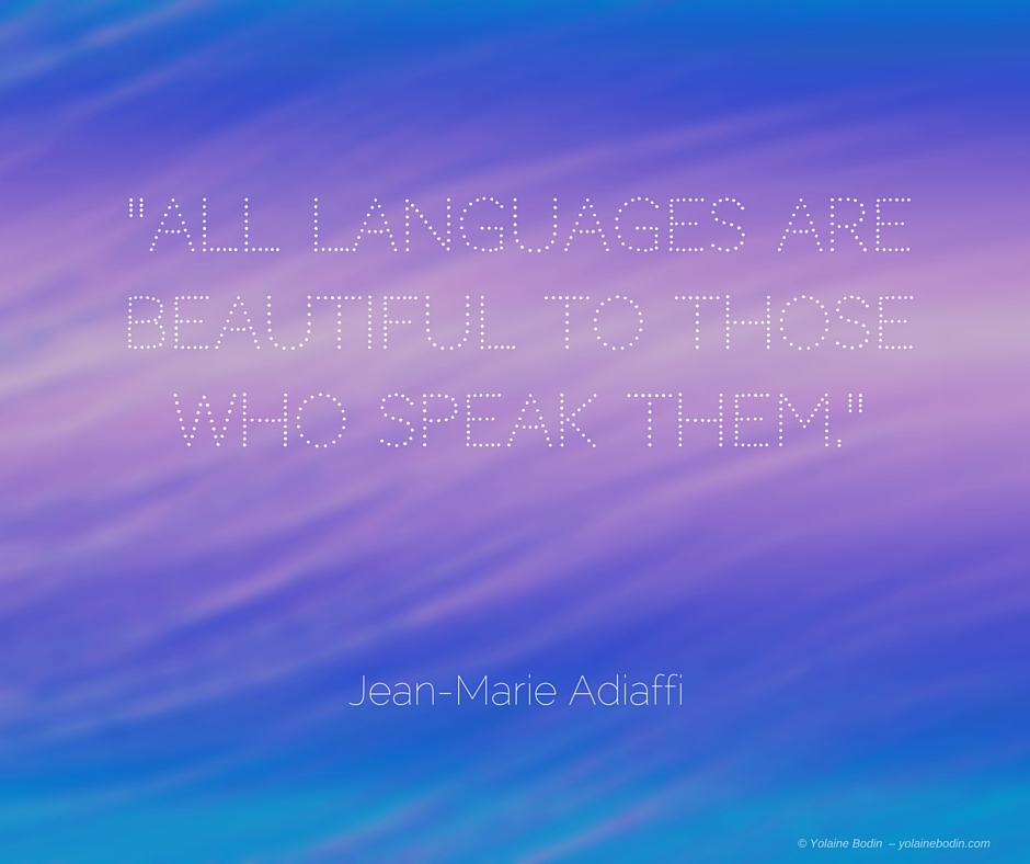 """""""All languages are beautiful…"""", A Quote from Jean-Marie Adiaffi"""