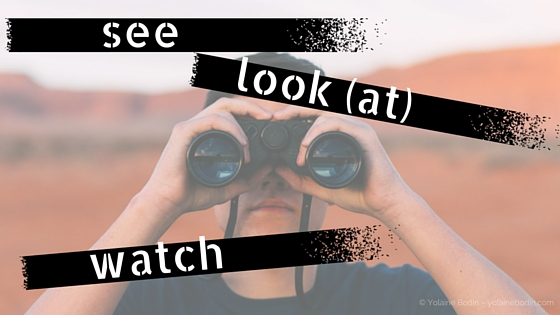 Learn the difference between the English verbs see, look (at) and watch