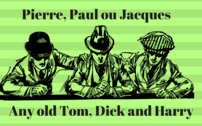De «Pierre, Paul ou Jacques» à «any old Tom, Dick and Harry »