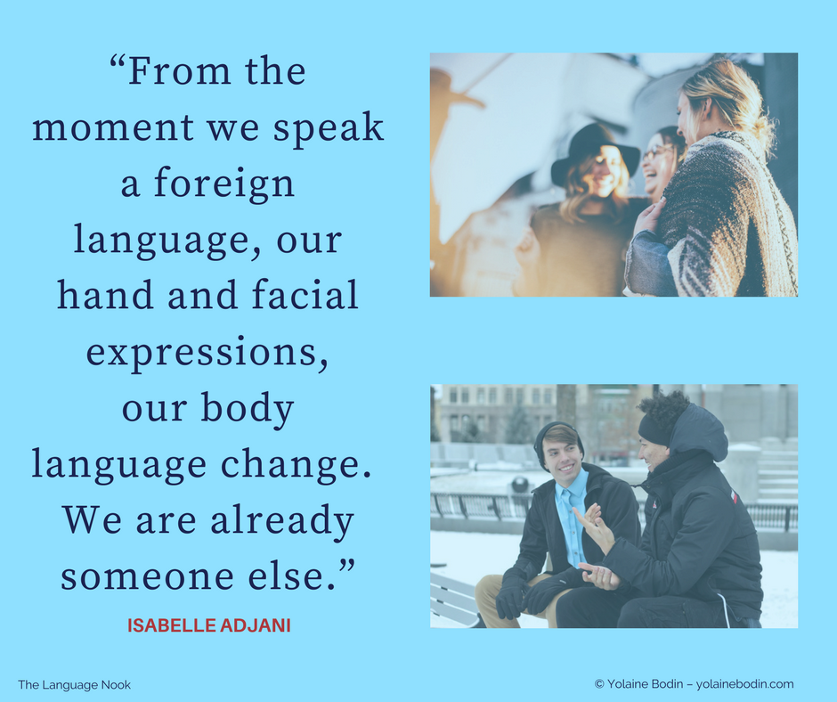 """Quote """"From the moment we speak a foreign language..."""" Isabelle Adjani"""