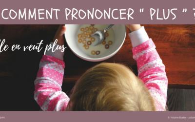 Comment prononcer « plus» en français ?