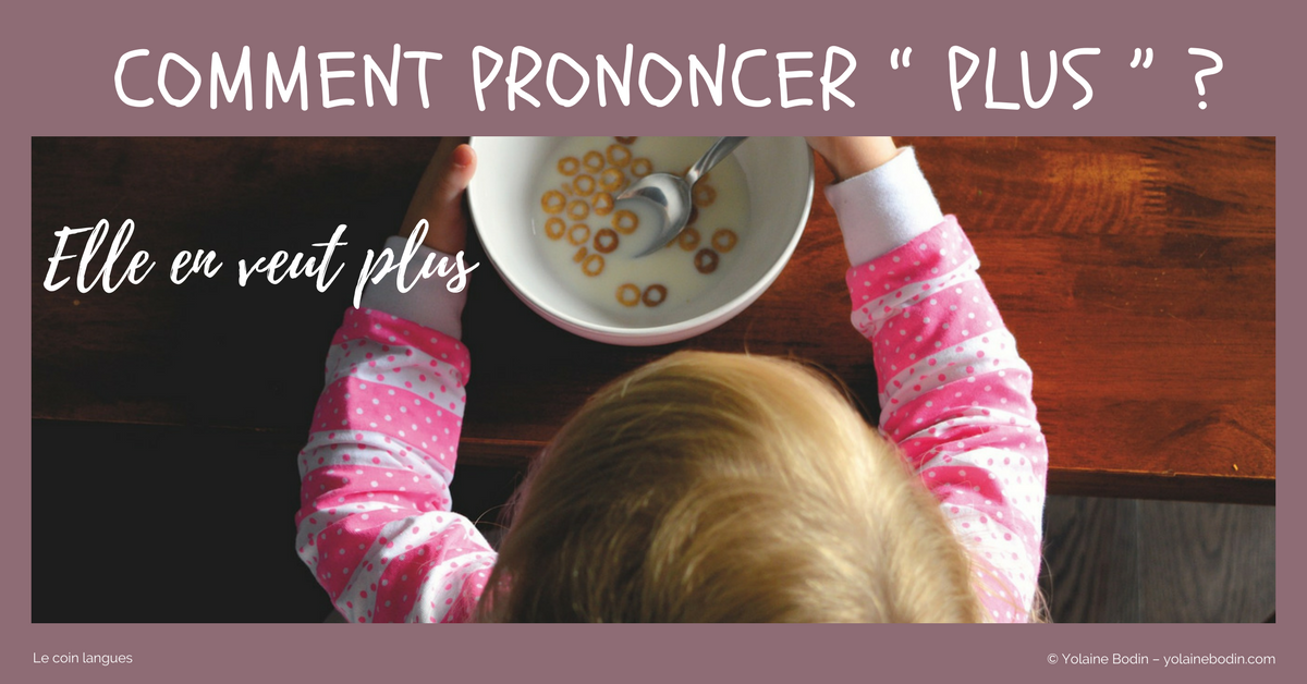 """prononcer """"plus"""" en français"""