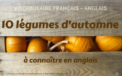 10 légumes d'automne à connaître en anglais