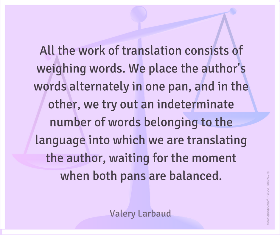 All the work of translation consists of weighing words - A quote by V. Larbaud