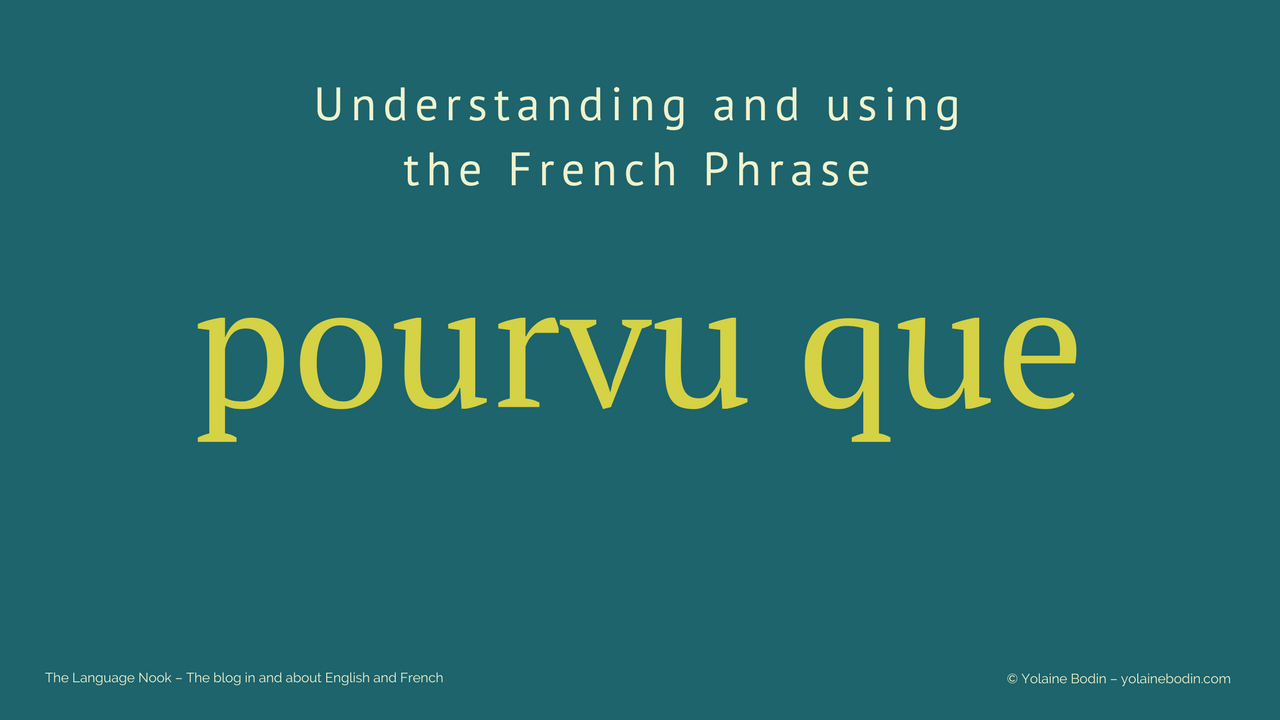 "French phrase ""pourvu que"" explained in the Language Nook"