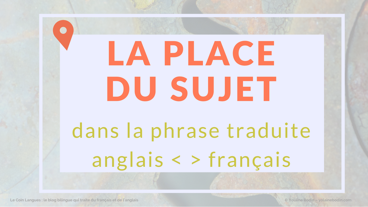 la place du sujet en traduction anglais-français
