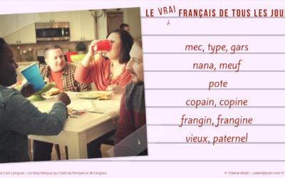 Le vrai français de tous les jours : mots familiers pour parler des gens