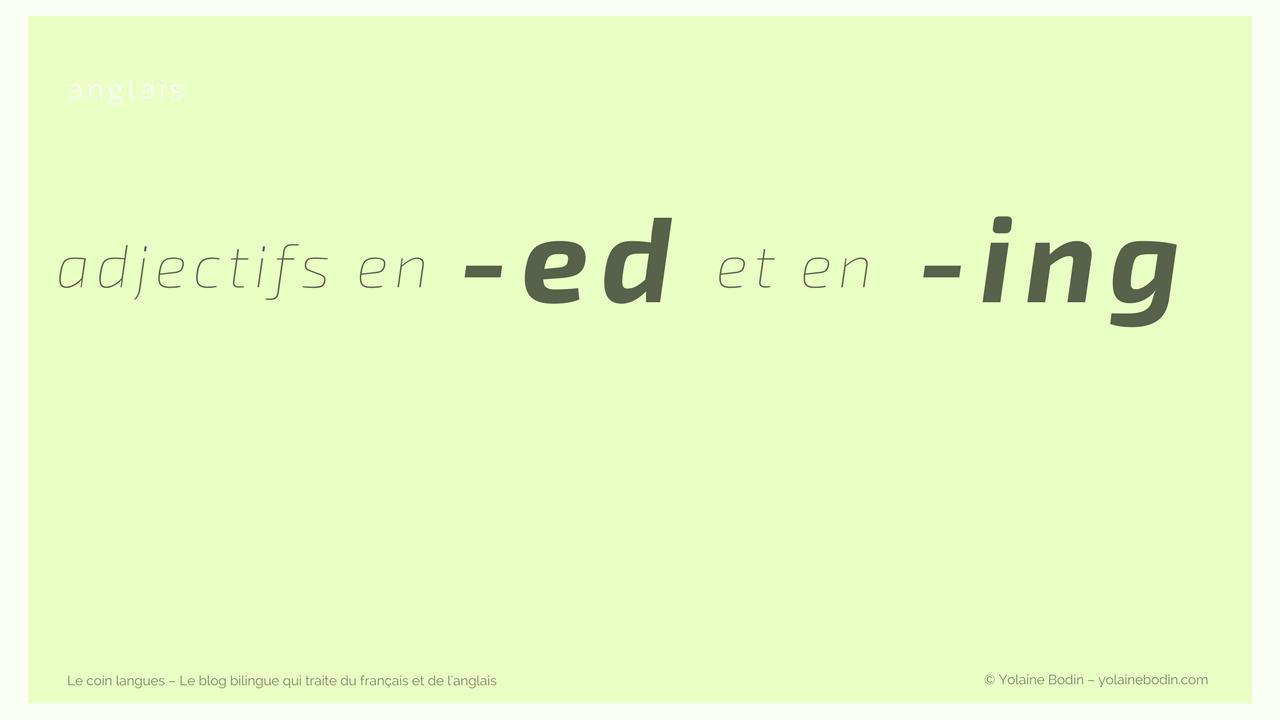 adjectifs qui finissent en ed et en ing