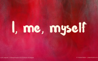 I, me & myself : les pronoms anglais
