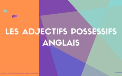 Les adjectifs possessifs anglais