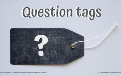 Question tags : quand et comment les utiliser