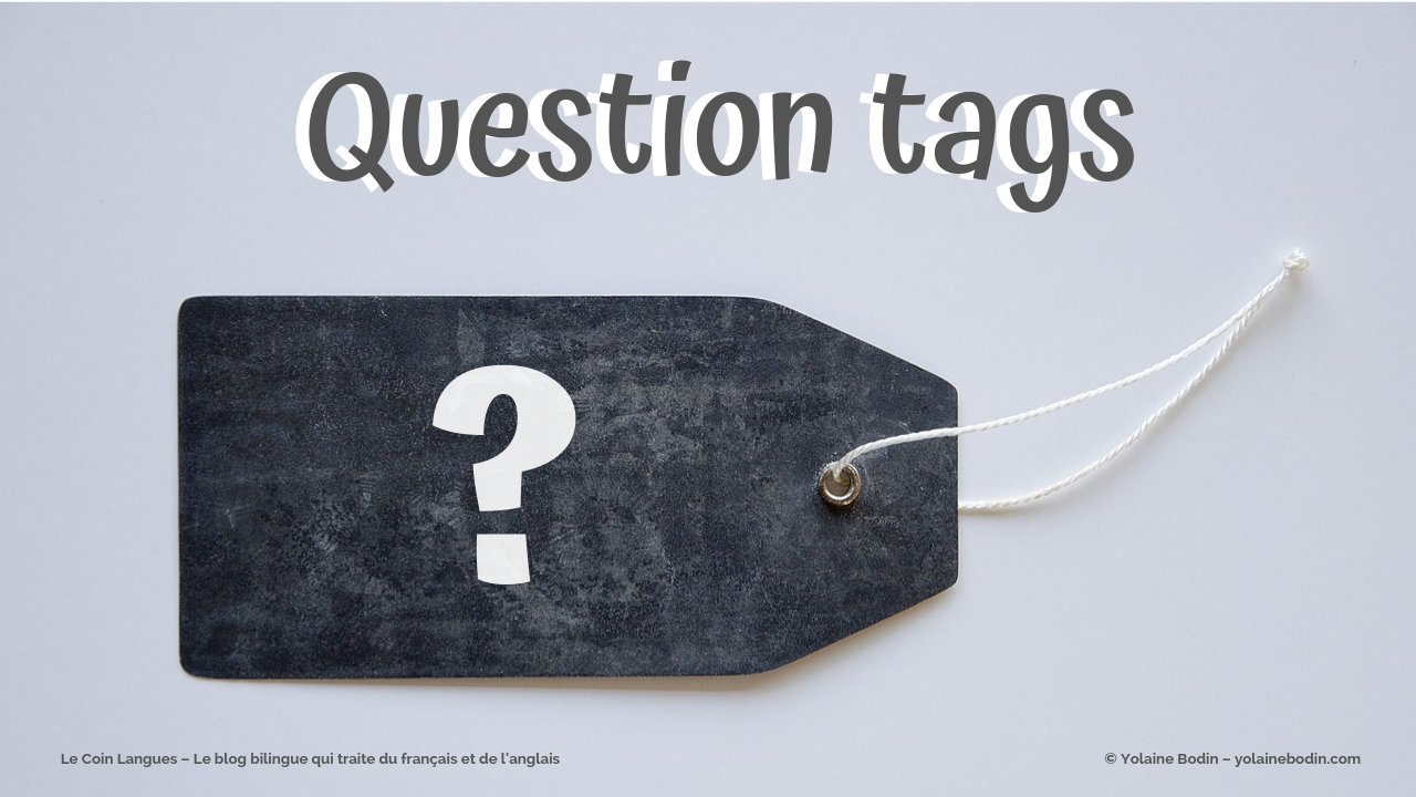 Les question tags en anglais