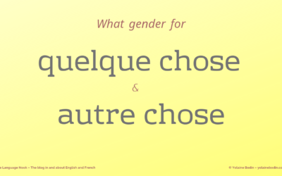 "What gender for ""quelque chose"" and ""autre chose""?"