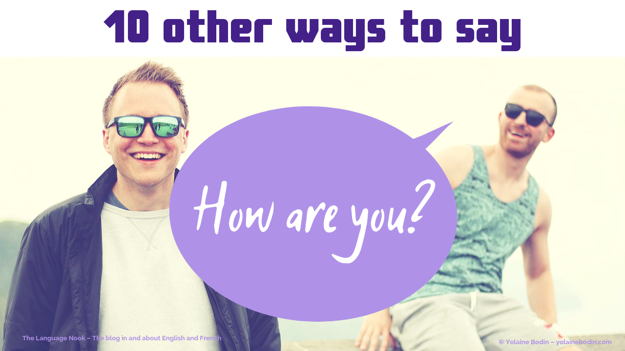 10 other ways to say how are you