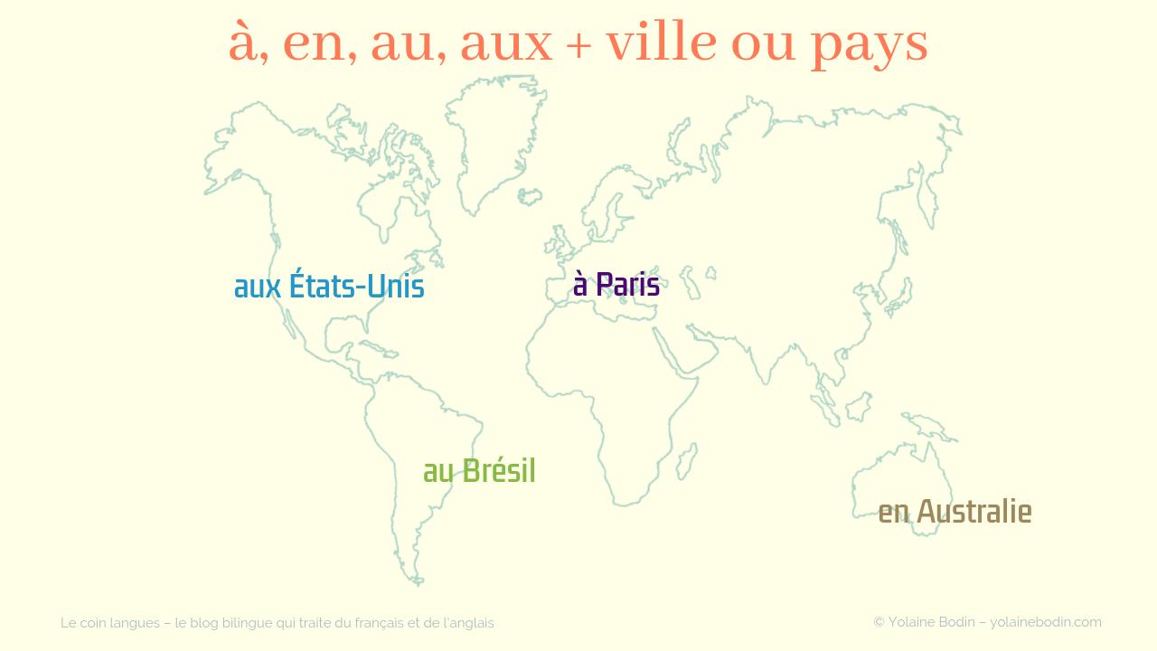à, en ou au et nom de ville ou de pays en français