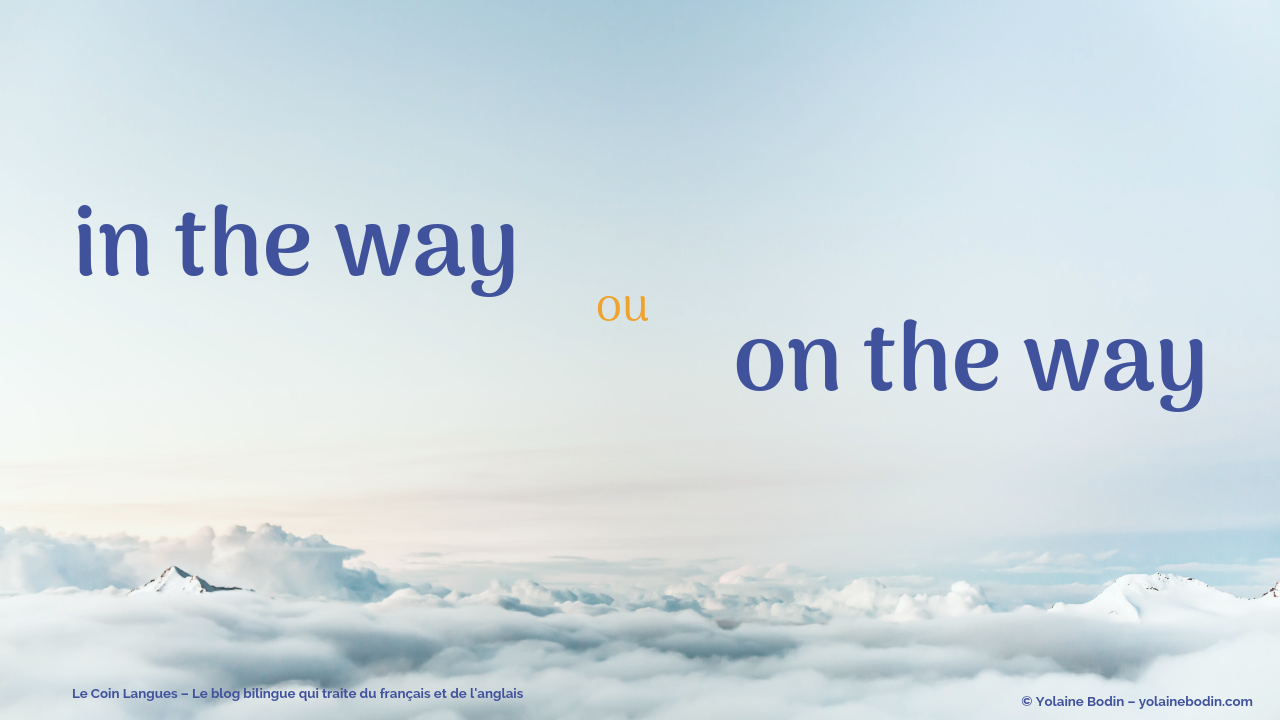 in the way ou bien on the way ?