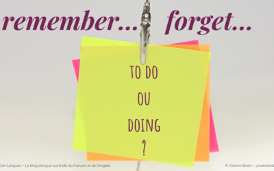 Remember, forget to do ou doing ? Comment choisir ?