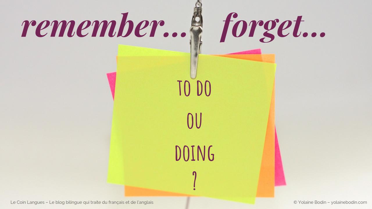 remember et forget plus verbe en ing or infinitif