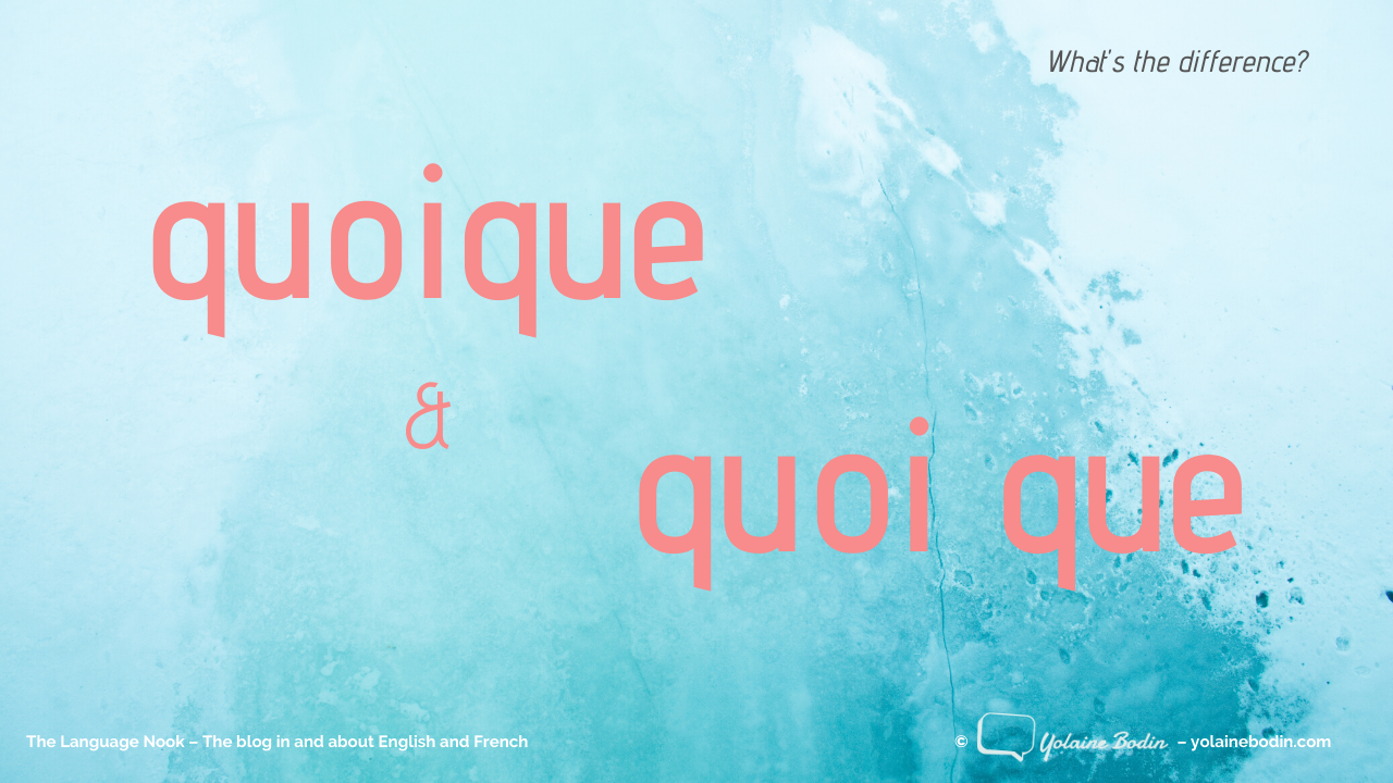 How to choose between quoique and quoi que